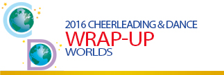 Cheer Dance Worlds Wrap-Up